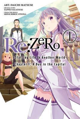 Re:ZERO -Starting Life in Another World-, Vol. 1: Chapter 1: A Day in the Capital (manga) (Re:Zero Day 1, #1)