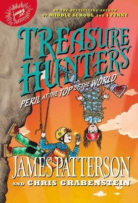Treasure Hunters: Peril at the Top of the World por James Patterson, Chris Grabenstein, Juliana Neufeld