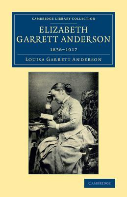 Ebook Elizabeth Garrett Anderson by Louisa Garrett Anderson PDF!