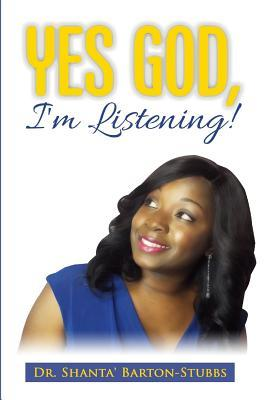 Yes God, I'm Listening!