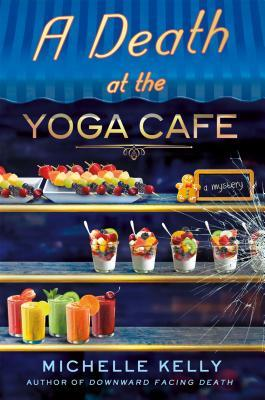 A Death at the Yoga Café (Keeley Carpenter #2)