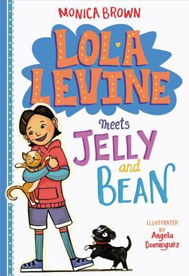 Lola Levine Meets Jelly and Bean