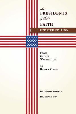 The Presidents & Their Faith: From George Washington to Barack Obama