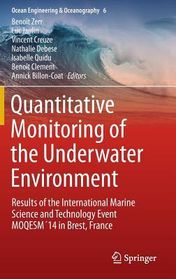 Quantitative Monitoring of the Underwater Environment: Results of the International Marine Science and Technology Event Moqesm14 in Brest, France