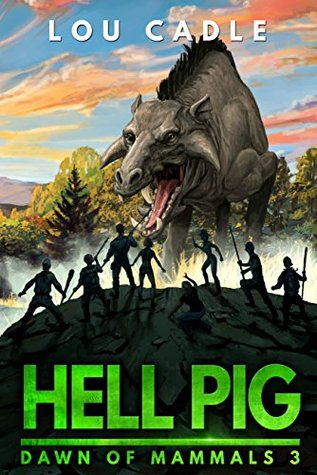 Hell Pig (Dawn of Mammals Book 3)