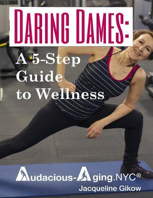 Daring Dames: : A 5-Step Guide to Wellness