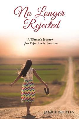 no-longer-rejected-a-woman-s-journey-from-rejection-to-freedom