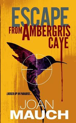 Escape from Ambergris Caye