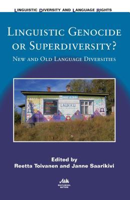 Linguistic Genocide or Superdiversity?: New and Old Language Diversities