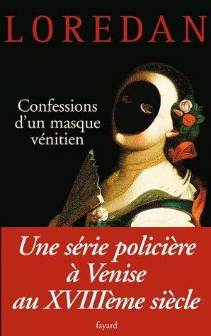 Confessions d'un masque vénitien (Les Mystères de Venise T3)
