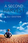 A Second Harvest by Eli Easton