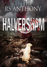 Halversham by R.S. Anthony
