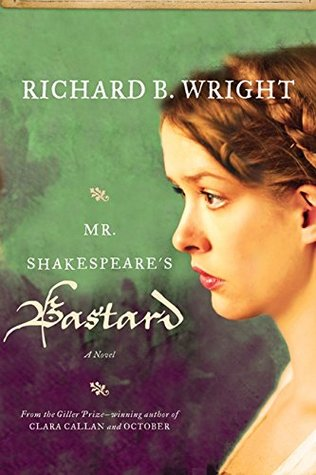 Ebook Mr. Shakespeare's Bastard by Richard B. Wright read!