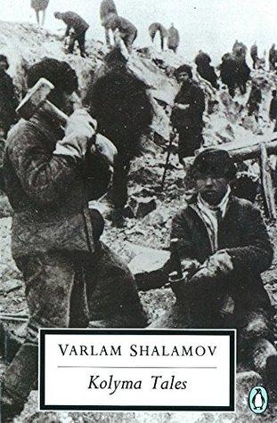 Kolyma Tales by Varlam Shalamov