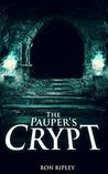 The Pauper's Crypt by Ron Ripley