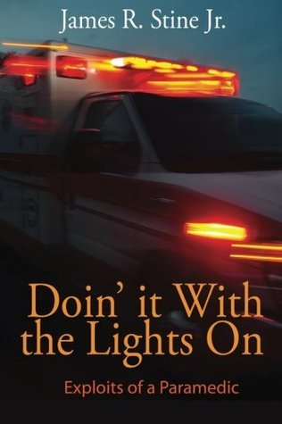 Doin It With the Lights On: Exploits of a Paramedic