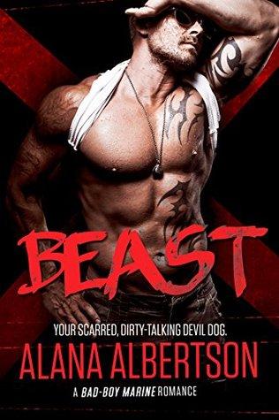 BEAST A Bad Boy Marine Romance by Alana Albertson