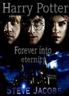Harry Potter:Forever into Eternity: Fan written Novel (Harry Potter Revelations Book 1)