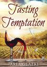 Tasting Temptation by Aria Glazki