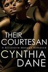 Their Courtesan by Cynthia Dane