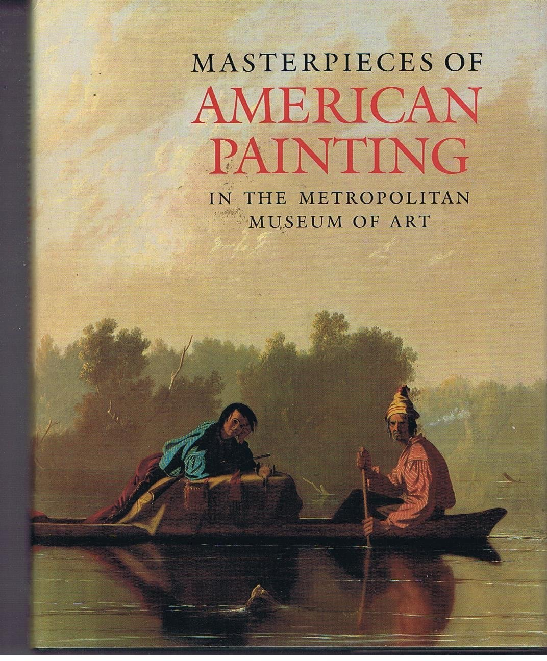 Masterpieces of American Painting in The Metropolitan Museum of Art