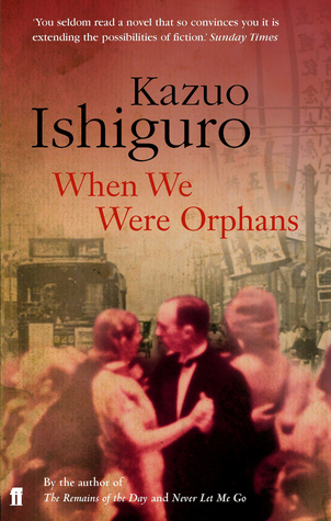 When We Were Orphans, Kazuo Ishiguoro