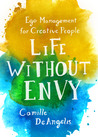 Life Without Envy: Ego Management for Creative People