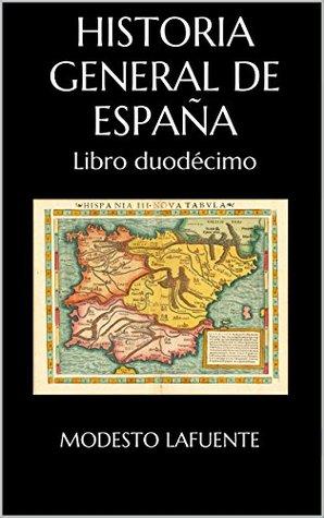 Historia General de España: Libro duodécimo