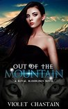 Out of the Mountain (Royal Bloodlines, #1)