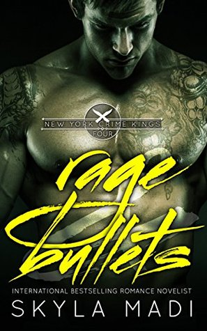 Rage & Bullets (New York Crime Kings Book 4) by Skyla Madi