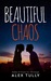 Beautiful Chaos by Alex Tully