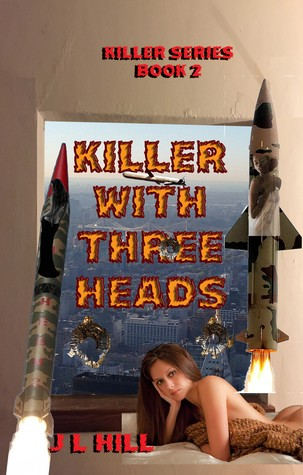 Killer With Three Heads by J.L.  Hill