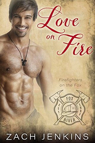 Love on Fire (Firefighters on the Fox #1)