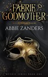 Faerie Godmother (Mythic, #1)