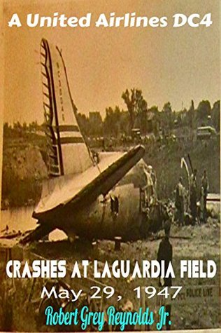 A United Airlines DC4 Crashes At LaGuardia Field: May 29, 1947