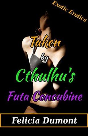 Taken by Cthulhu's Futa Concubine (Futanari, Paranormal, Erotica)