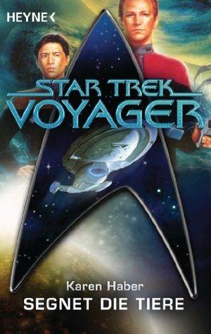 Star Trek - Voyager: Segnet die Tiere: Roman