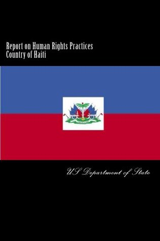 Report on Human Rights Practices Country of Haiti