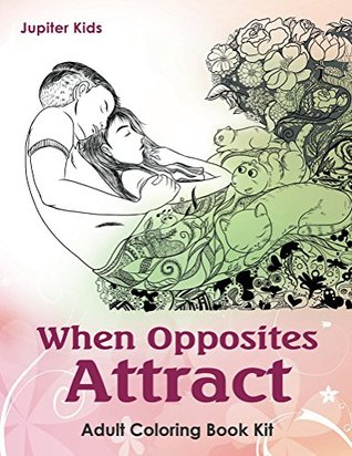 When Opposites Attract Adult Coloring Book Kit By Jupiter Kids