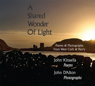 A Shared Wonder Of Light: Poems & Photographs From West Cork & Kerry