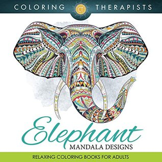 Elephant Mandala Designs Relaxing Coloring Books For Adults By NOT
