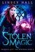 Stolen Magic (Dragon's Gift The Huntress #3) by Linsey Hall