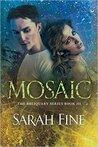 Mosaic (Reliquary, #3)