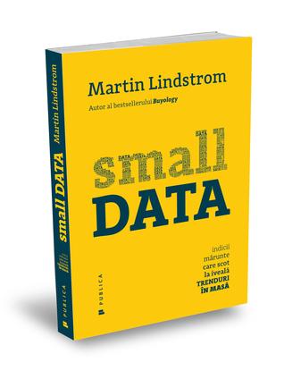 Ebook Small DATA: indicii mărunte care scot la iveală trenduri în masă by Martin Lindstrom PDF!