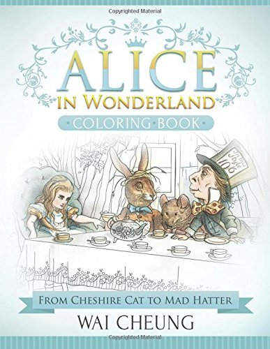 Alice in Wonderland Coloring Book: From Cheshire Cat to Mad Hatter