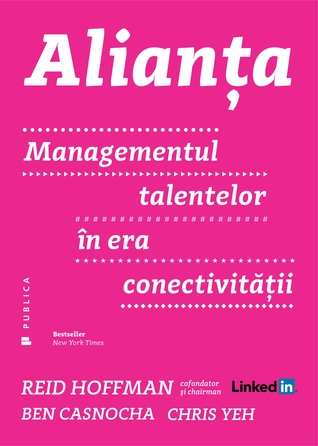 Alianţa: managementul talentelor în era conectivităţii by Reid Hoffman
