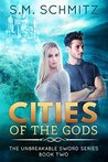 Cities Of The Gods (Unbreakable Sword, #2)