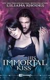 His Immortal Kiss by Liliana Rhodes