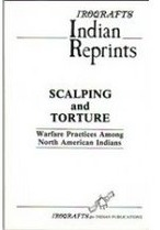 scalping-and-torture-warfare-practices-among-north-american-indians