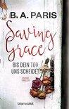 Saving Grace - Bis dein Tod uns scheidet by B.A. Paris